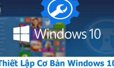 thiet-lap-co-ban-windows-10